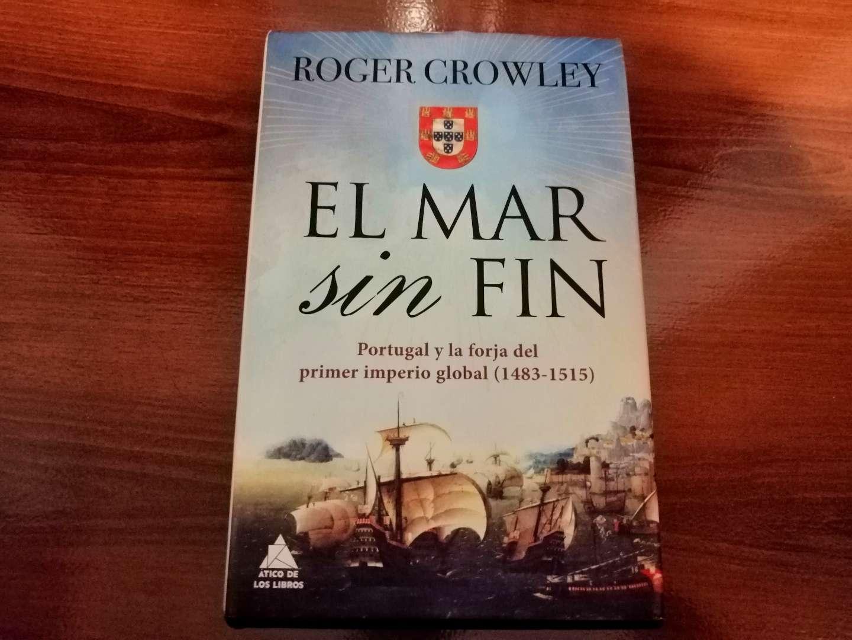 El mar sin fin - Portugal y la forja del primer imperio global, de Roger Crowley (edición española).